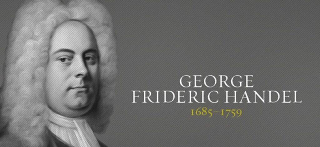 George Friedrich Handel, vita e opere